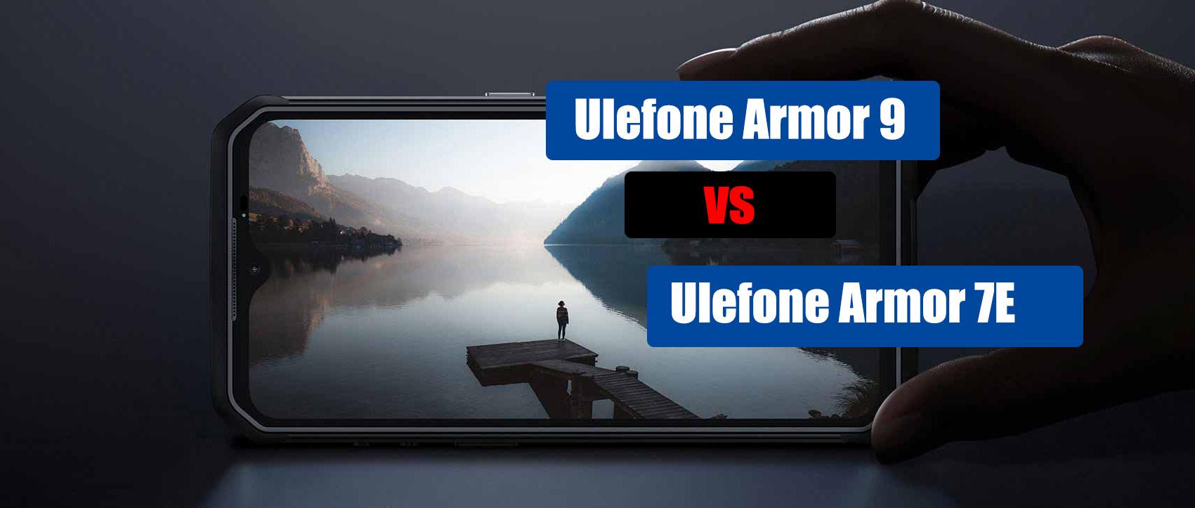 Ulefone Armor 9 VS Ulefone Armor 7E