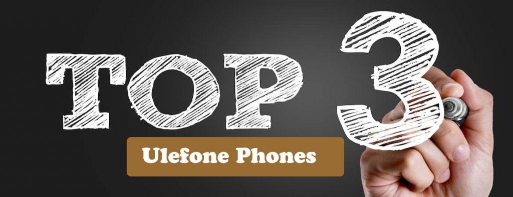 top 3 Ulefone rugged phones