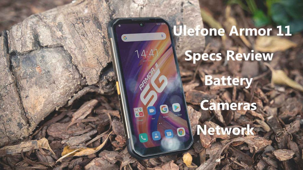 Ulefone Armor 11 Specs Review